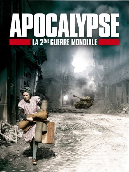 Apocalypse- La 2ème guerre mondiale